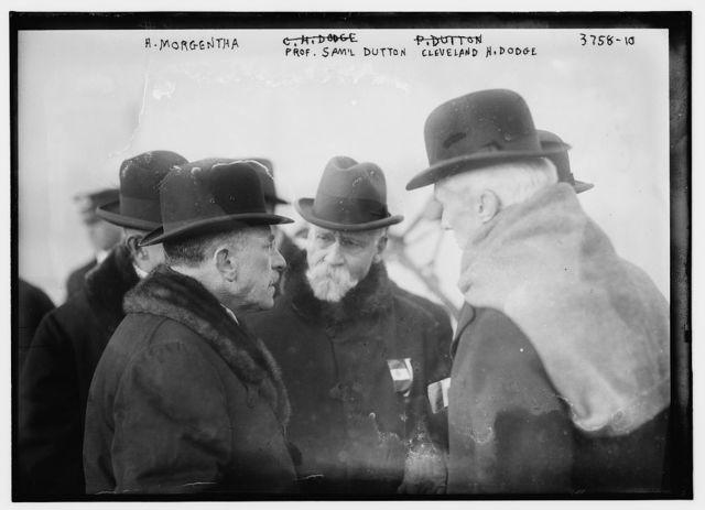 H. Morgentha [i.e., Morganthau], Prof. Sam'l Dutton, Cleveland H. Dodge
