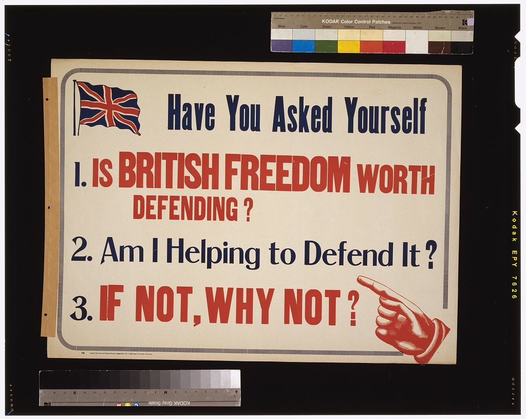 Have you asked yourself 1. Is British freedom worth defending? 2. Am I helping to defend it? 3. If not, why not?