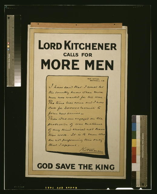Lord Kitchener calls for more men. God save the king / printed by Hill, Siffken & Co. (L.P.A. Ltd.), Grafton Works, London, N.