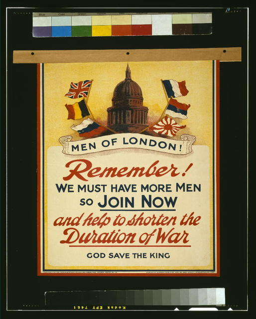 Men of London! Remember! We must have more men so join now and help to shorten the duration of the war. God save the king / printed by Andrew Reid & Co., Ltd., 50, Grey Street, Newcastle-on-Tyne.