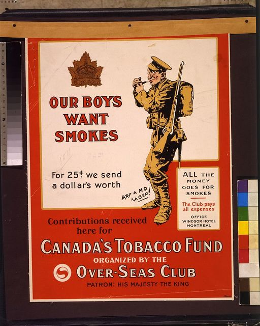Our boys want smokes. For 25 cents we send a dollars worth. Contributions received here for Canada's Tobacco Fund, organized by the Over-Seas Club