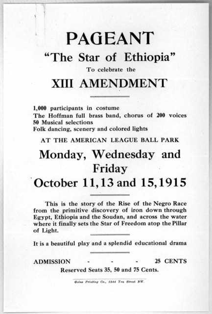 "Pagent ""The star of Ethiopia"" to celebrate the XIII amendment ... October 11, 13 and 15, 1915 ... [Washington, D. C. ] Goins printing Co. 1344 You Street N. W. [1915]."