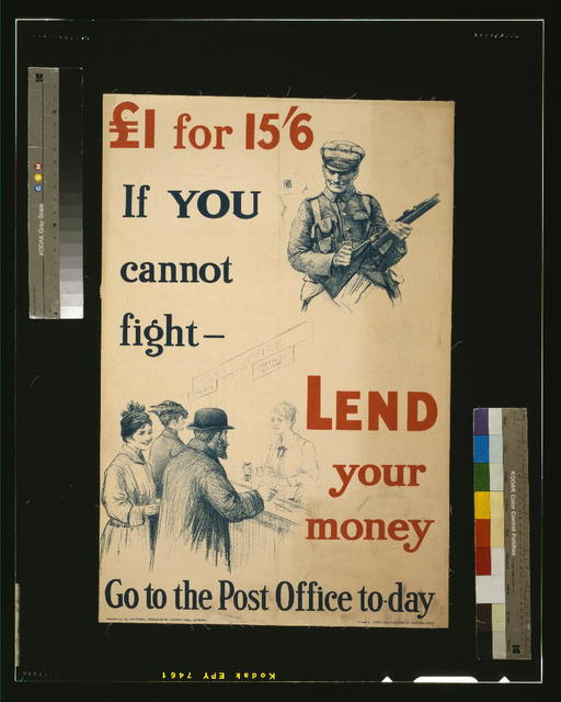 £1 for 15/6. If you cannot fight - lend your money. Go to the post office to-day / printed by David Allen & Sons Ld., Harrow, Midx.