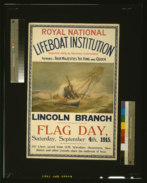 Royal National Lifeboat Institution, Lincoln Branch, Flag day, Saturday, September 4th, 1915 / W.L. Wyllie ; Copyright, Buck & Wootton, Ltd., London, S.E.