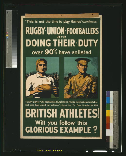 Rugby union footballers are doing their duty. Over 90% have enlisted. British athletes! Will you follow this glorious example? / printed by Johnson, Riddle & Co., Ltd., London, S.E.