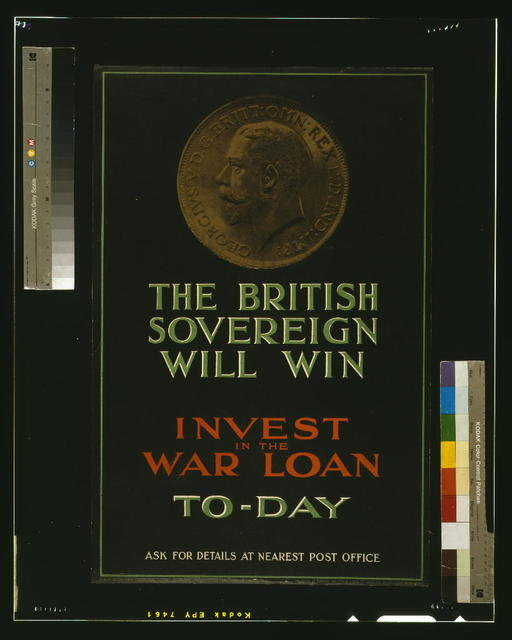 The British sovereign will win. Invest in the war loan to-day / printed by David Allen & Sons Ld. Harrow, Middlesex.