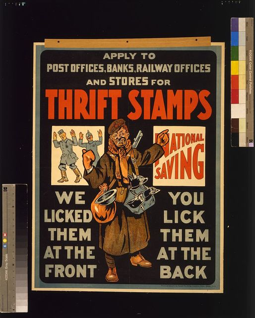 Thrift stamps. We licked them at the front, you lick them at the back