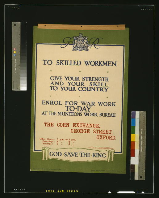 To skilled workmen. Give your strength and your skill to your country. ... God save the king / Hall the Printer Ltd., 3a Queen Street, Oxford ; Hazell, Watson & Viney, Ld., Lith., London.