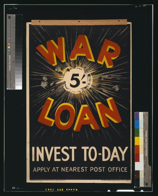 War loan. Invest to-day. Apply at nearest post office / printers, Sir Joseph Causton & Sons, Limited, London.