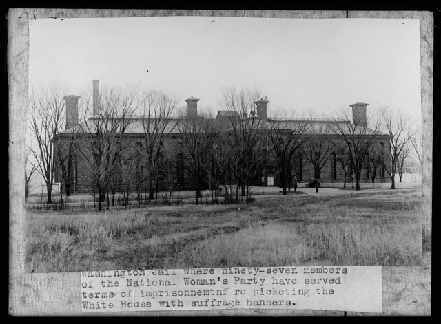 Washington Jail where ninety-seven members of the National Woman's Party have served terms of imprisonnemtnf ro [i.e, imprisonment for] picketing the White House with suffrage banners
