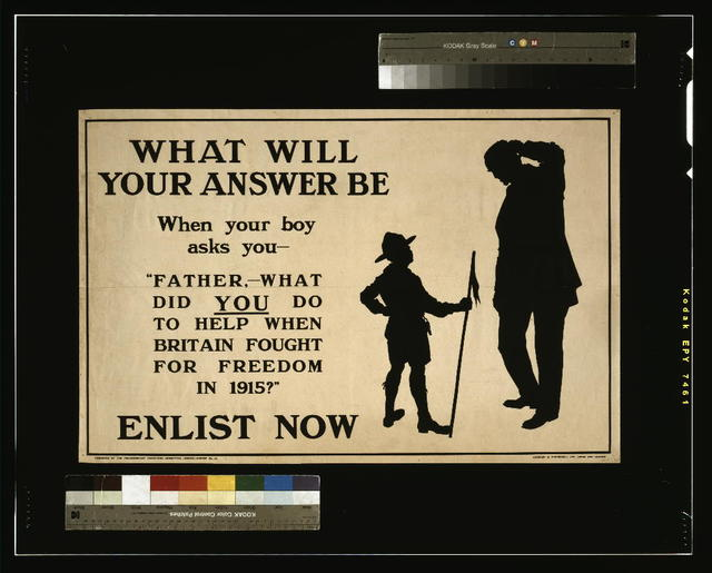 "What will your answer be when your boy asks you, ""Father, what did you do to help when Britain fought for freedom in 1915?"" Enlist now / Chorley & Pickersgill Ltd., Leeds and London."