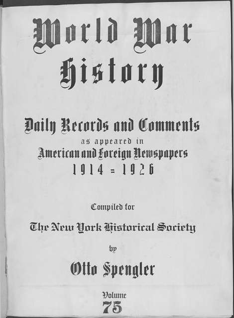 World War history : daily records and comments as appeared in American and foreign newspapers, 1914-1926 (New York), May 2, 1915, (1915 May 2-8)