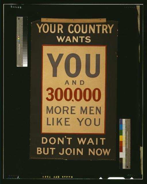 Your country wants you and 300,000 more men like you. Don't wait but join now / printed by C.W. Faulkner & Co., Ltd., London, E.