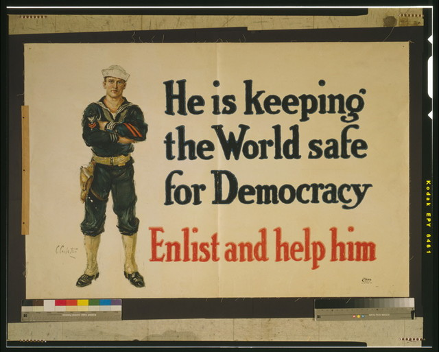 He is keeping the world safe for democracy Enlist and help him / / C. Carleton.