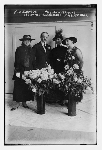 Mrs. C. Hauge, Mrs. Jos. Stransky, Count Von Bernstorff, Mrs. H. Reisinger