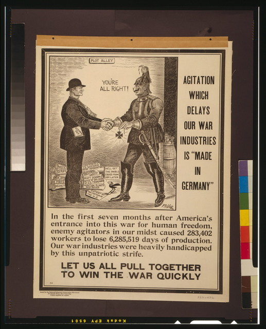 """Agitation which delays our war industries is """"made in Germany"""" Let us all pull together to win the war quickly / / Phifer."""