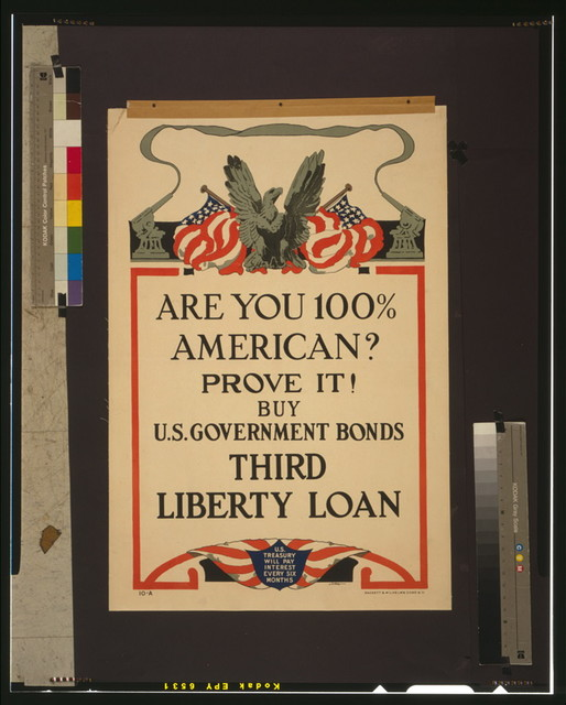 Are you 100% American? Prove it! Buy U.S. government bonds Third Liberty Loan / / Stern ; Sackett & Wilhelms Corp. N.Y.