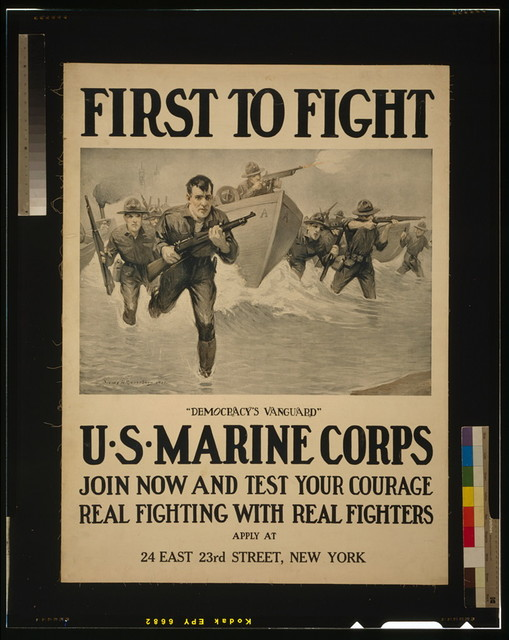 "First to fight - ""Democracy's vanguard"" U.S. Marine Corps - Join now and test your courage - Real fighting with real fighters / / Sidney H. Riesenberg 1917."