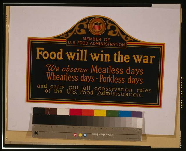 Food will win the war - We observe meatless days, wheatless days, porkless days, and carry out all conservation rules of the U.S. Food Administration