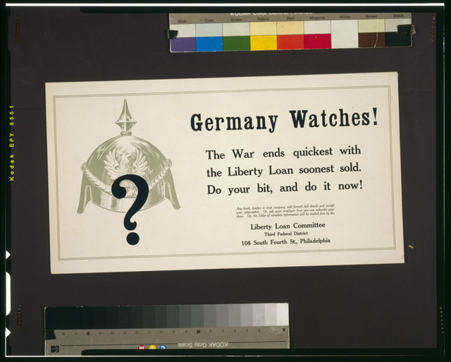Germany watches! The war ends quickest with the Liberty Loan soonest sold--Do your bit and do it now!