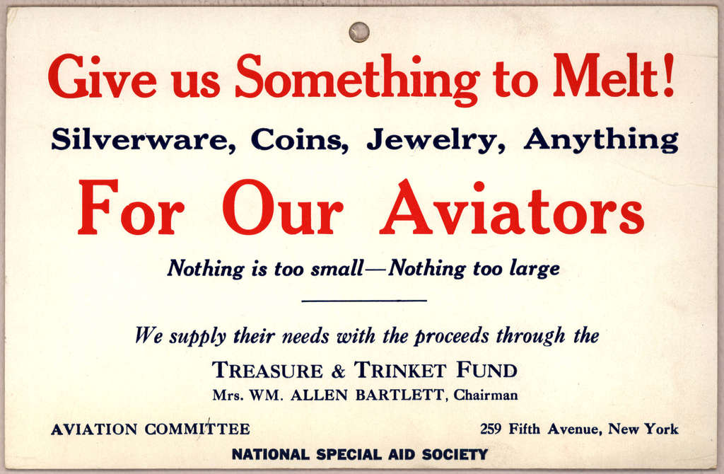 Give us something to melt! Silverware, coins, jewelry, anything for Our Aviators. New York, N. Y., [s. n., 1917?].