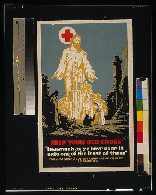 """Help your Red Cross """"Inasmuch as ye have done it unto one of the least of these"""" / / Hubert Chapin ; Latham Litho & Printing Co. Brooklyn, N.Y."""