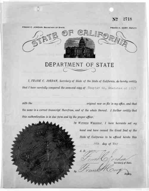 I, Frank C. Jordan. Secretary of State of California, do hereby certify have carefully compared the annexed copy of [Chapter 65, statutes of 1917] with the original now on file in my office ... in witness whereof I have thereonto set my hand and