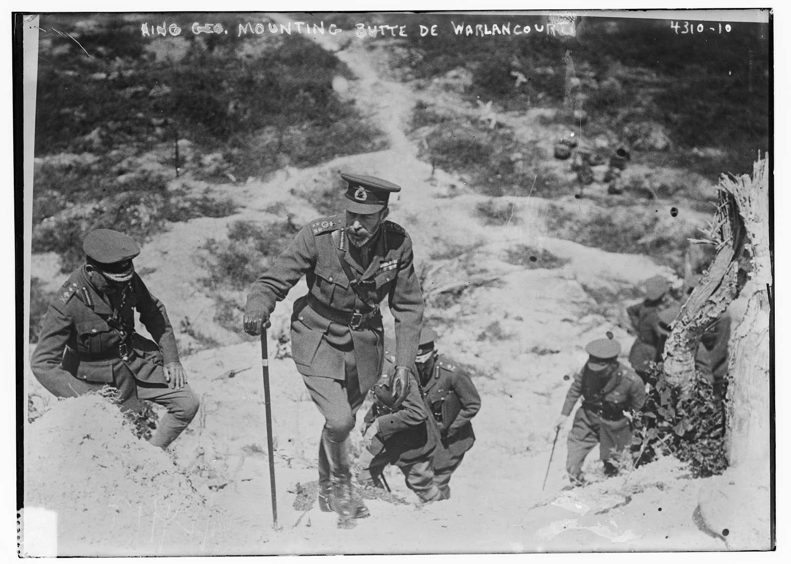 King Geo. mounting Butte De Warlancourt i.e. Warlencourt