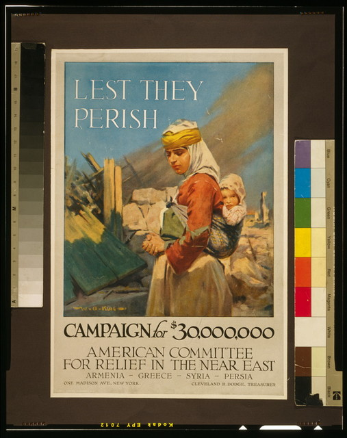 Lest they perish Campaign for $30,000,000 - American Committee for Relief in the Near East--Armenia-Greece-Syria-Persia / / W.B. King ; Conwell Graphic Companies, N.Y.