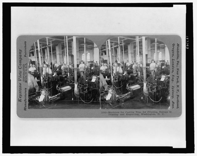 Machines for casting type for printing, Bureau of Printing and Engraving, Washington, D.C.