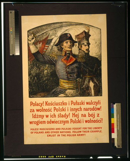Poles! Kosciuszko and Pulaski fought for the liberty of Poland and other nations--Follow their example--Enlist in the Polish Army! / W. T. Benda.