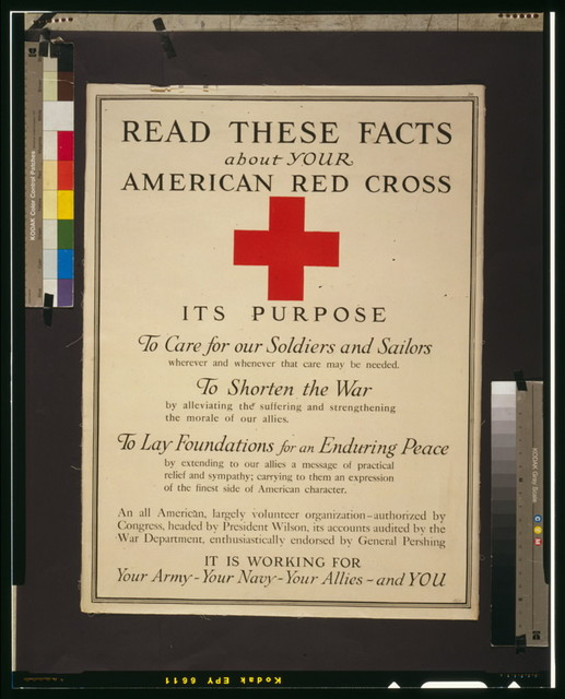 Read these facts about your American Red Cross Its purpose, to care for our soldiers and sailors [...], to shorten the war [...], to lay foundations for an enduring peace [...].