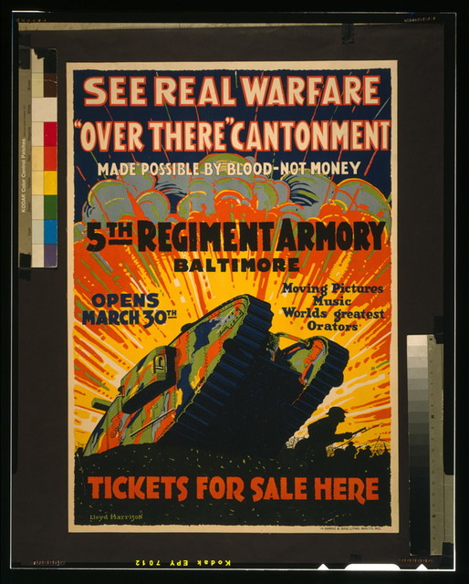 "See real warfare - ""over there"" cantonment - made possible by blood-not money 5th Regiment Armory, Baltimore - tickets for sale here / / Lloyd Harrison ; H Gamse & Bro. Litho. Balto. Md."