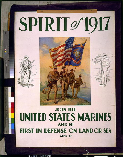 Spirit of 1917--Join the United States Marines and be first in defense on land or sea