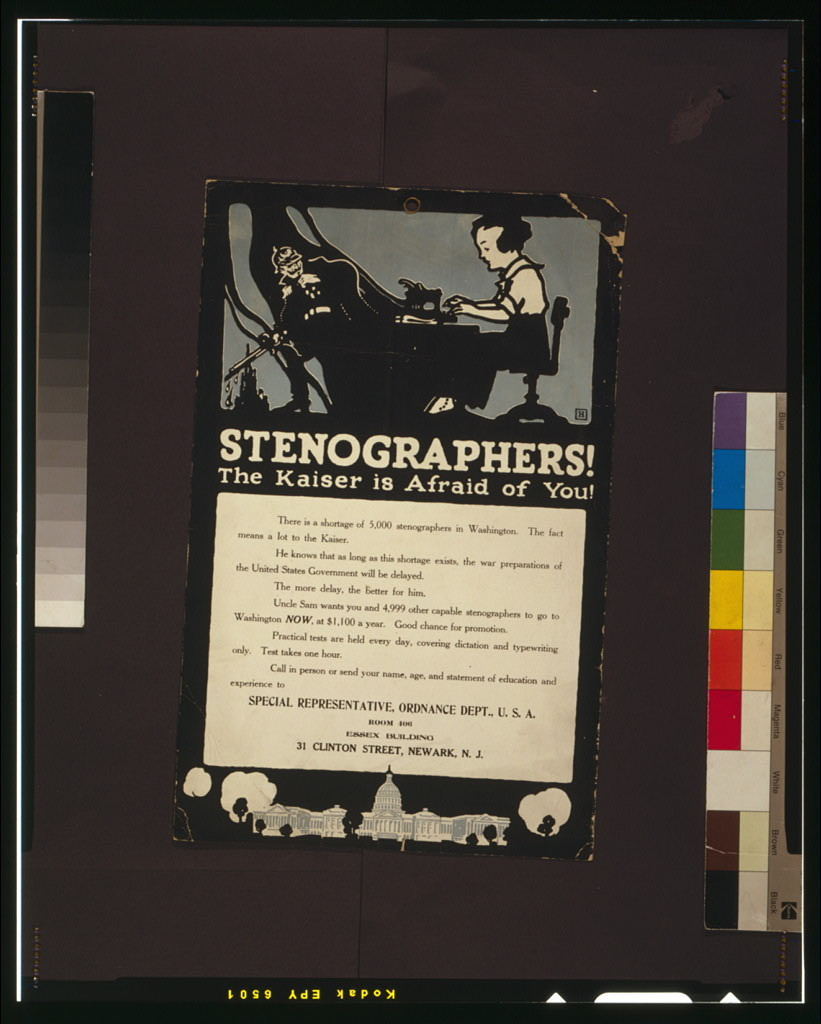 Stenographers! The Kaiser is afraid of you! There is a shortage of 5000 stenographers ... / / H.
