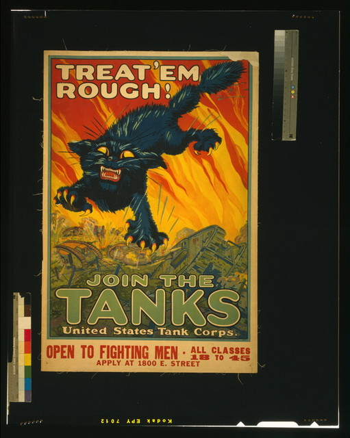 Treat 'em rough - Join the tanks United States Tank Corps / / Ahgiet Hutaf ; National Printing & Engraving Co., Chicago, New York, St. Louis.