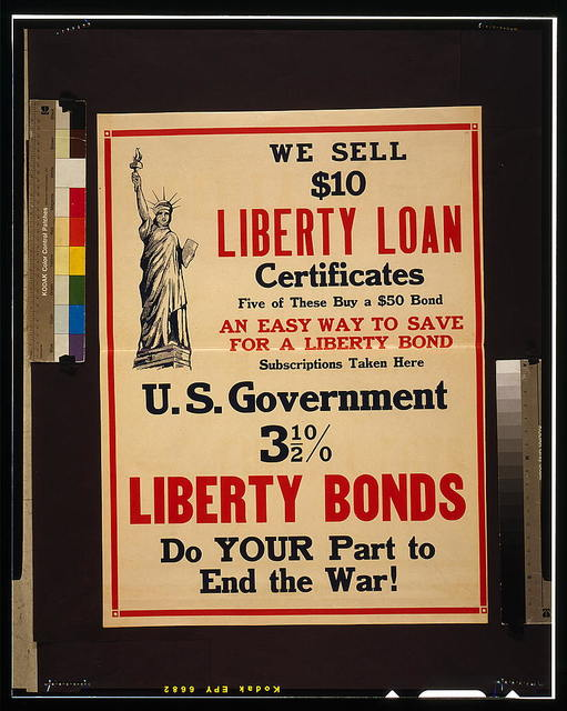We sell $10 Liberty Loan certificates [...] Liberty Bonds - do your part to end the war!