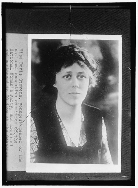 WOMAN SUFFRAGE. (MISC. INDIVIDUAL SUFFRAGETTES). Miss Doris Stevens, youngest member of the national executive committee of the National Woman's Party, was arrested and sentenced to 60 days at the Occoquan [...]