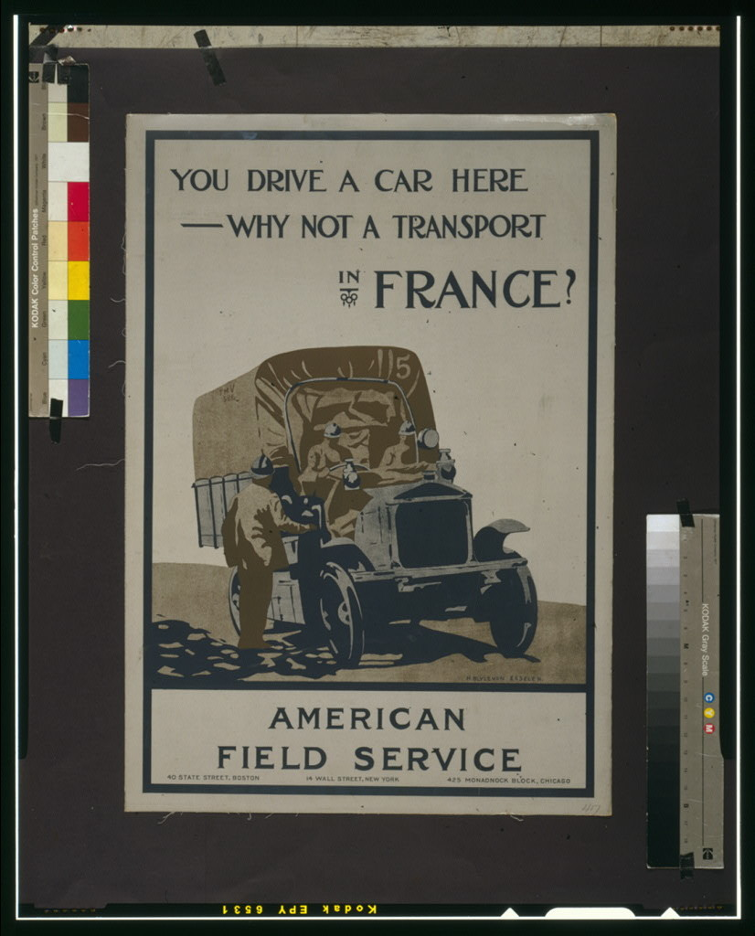 You drive a car here--why not a transport in France? American Field Service / / H. Blyleven, Esselen.