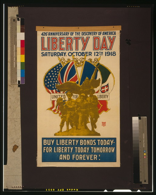 426th anniversary of the discovery of America, Liberty Day, Saturday, October 12th, 1918 Buy Liberty Bonds today - for liberty today, tomorrow and forever!