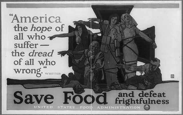 """""""America, the hope of all who suffer, the dread of all who wrong,"""" Whittier. Save food and defeat frightfulness / Paus."""