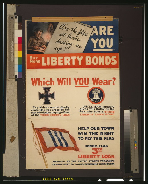 Are the folks at home backing us up? Are you[?] Buy more Liberty bonds