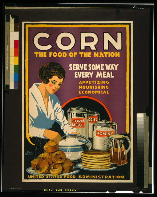 Corn - the food of the nation Serve some way every meal - appetizing, nourishing, economical / / Lloyd Harrison ; Harrison-Landauer Inc. Baltimore.