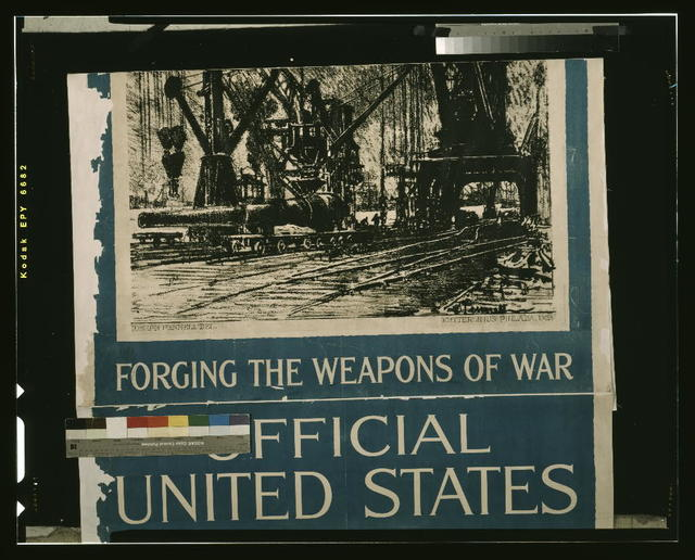 Forging the weapons of war, official United States war film / Ioseph Pennell del. ; Ketterlinus Philada. imp.