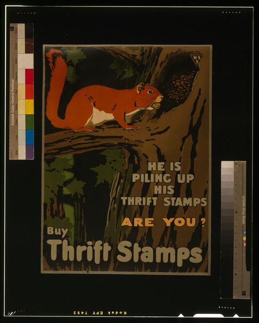 He is piling up his Thrift Stamps, are you? Buy Thrift Stamps