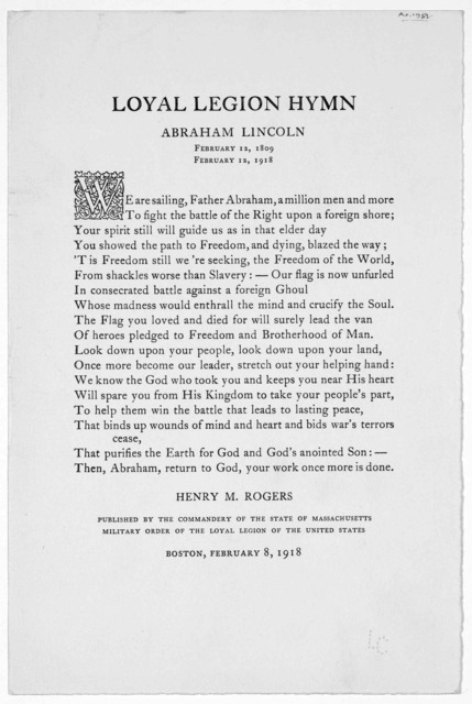 Loyal legion hymn ... Henry M. Rogers. Published by the commandery of the state of Massachusetts military order of the loyal legion of the United States. Boston, February 8, 1918.
