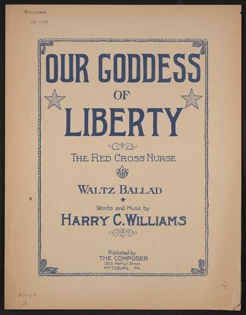 Our goddess of liberty the Red Cross nurse : waltz ballad