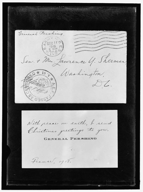 PERSHING, JOHN J. GENERAL, U.S.A. CHRISTMAS GREETINGS TO SEN. SHERMAN