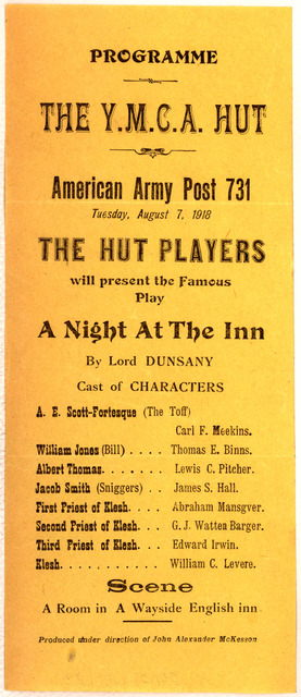 Programme. The Y. M. C. A. Hut. American army post 731 Tuesday August 7, 1918 The Hut players will present the famous play A night at the Inn ... Produced under the direction of John Alexander McKesson. [1918].