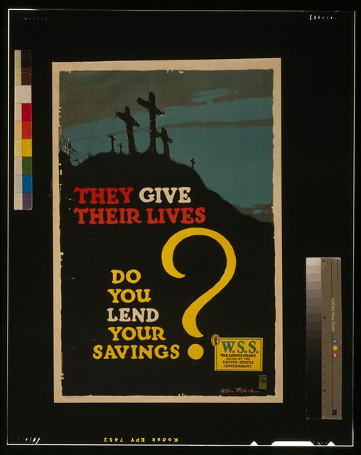 They give their lives, do you lend your savings? W.S.S.--War Savings Stamps issued by the United States government / / H. Devitt Welsh.